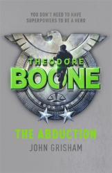 купить: Книга Theodore Boone.The Abduction