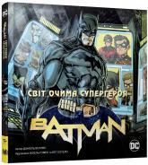 купити: Книга Бетмен. Світ очима супергероя. Книга про всесвіт ДС
