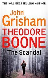 купить: Книга Theodore Boone.The Scandal