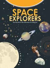 купить: Книга Space Explorers (The Secrets of the Universe at a Glance!)