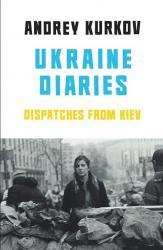 купить: Книга Ukraine Diaries. Dispatches from Kiev