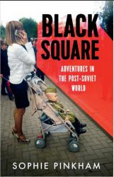 купить: Книга Black Square. Adventures in the Post-Soviet World
