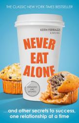 купить: Книга Never Eat Alone: And Other Secrets to Success, One Relationship at a Time