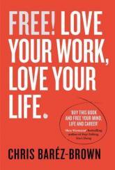купить: Книга Free! Love Your Work, Love Your Life