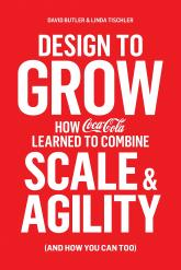 купить: Книга Design to Grow. How Coca-Cola Learned to Combine Scale and Agility