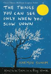 купить: Книга The Things You Can See Only When You Slow Down: How to be Calm in a Busy World