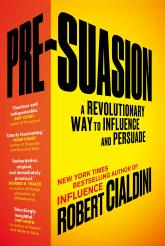 купить: Книга Pre-Suasion: A Revolutionary Way to Influence and Persuade