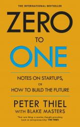 купить: Книга Zero to One: Notes on Start Ups, or How to Build the Future