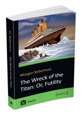 купить: Книга The Wreck of the Titan. Or, Futility