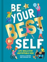 купити: Книга Be Your Best Self: Life Skills For Unstoppable Kids