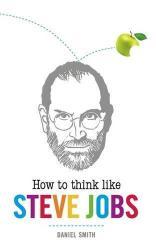 купить: Книга How to Think Like Steve Jobs