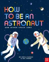 купити: Книга How to be an Astronaut and Other Space Jobs: The Ultimate Guide to Working in Space