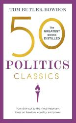 купити: Книга 50 Politics Classics: Your shortcut to the most important ideas on freedom, equality, and power (50