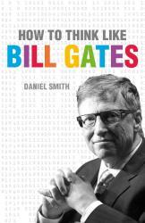 купить: Книга How to Think Like Bill Gates
