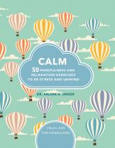 купити: Книга Calm: 50 mindfulness exercises to de-stress wherever you are (Visual Guides for Mindfulness)