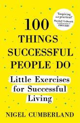 купить: Книга 100 Things Successful People Do: Little Exercises