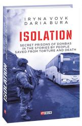 buy: Book ISOLATION. Secret prisons of Donbas in the stories by people saved from torture and death