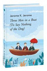 купити: Книга Three Men in a Boat (To Say Nothing of the Dog)