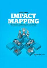 купить: Книга Impact Mapping: Как повысить эффективность программных продуктов и проектов по их разработке