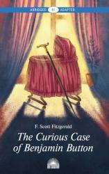 купити: Книга The Curious Case of Benjamin Button. Книга для чтения на английском языке. Уровень В1