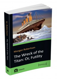 купити: Книга The Wreck of the Titan. Or, Futility